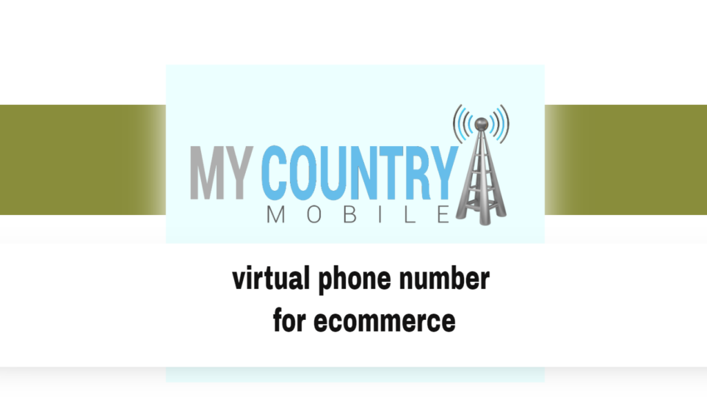 virtual phone number for ecommerce - My Country Mobile