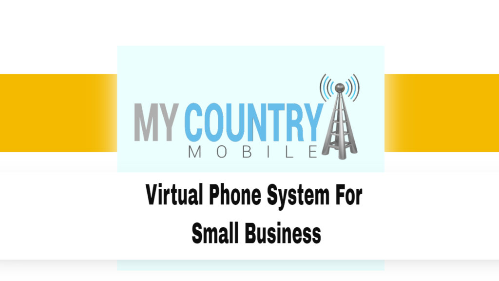 Virtual Phone System For Small Business - My Country Mobile