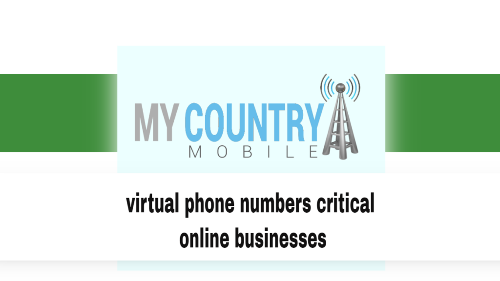 virtual phone numbers critical online businesses - My Country Mobile