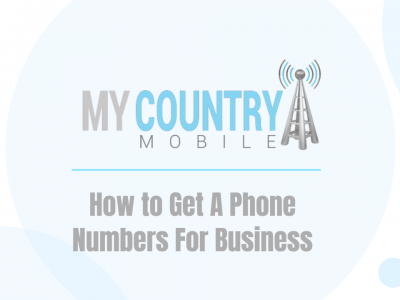 How to Get A Phone Numbers For Business