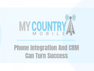 Phone Integration And CRM will Turn Success